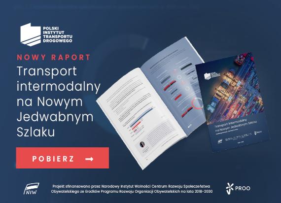 """,,Transport intermodalny na Nowym Jedwabnym Szlaku. Analiza potencjału, bariery i szanse"""" – premiera raportu PITD"""